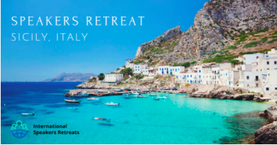 How to become better as a speaker: International Speakers Retreat SICILY, ITALY – MAY 31st – June 4th, 2018